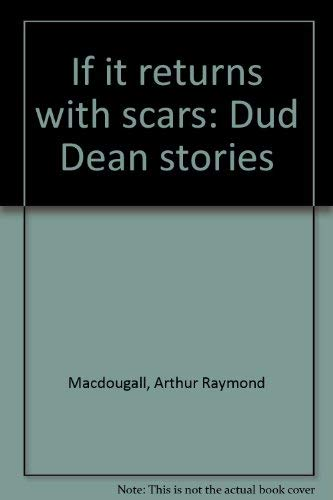 If it Returns with Scars and Other: MacDougall, Arthur R.