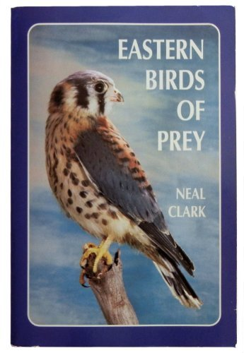 9780896210738: Eastern Birds of Prey: A Guide to the Private Lives of Eastern Raptors