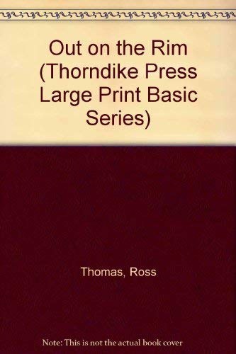 9780896211223: Out on the Rim (Thorndike Press Large Print Basic Series)