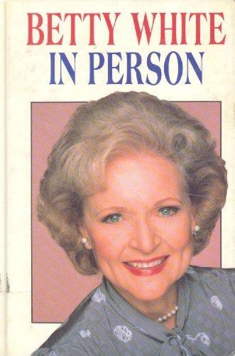 Betty White: In Person (Thorndike Press Large Print Americana Series): Betty White