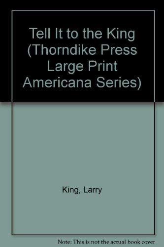 9780896211810: Tell It to the King (Thorndike Press Large Print Americana Series)