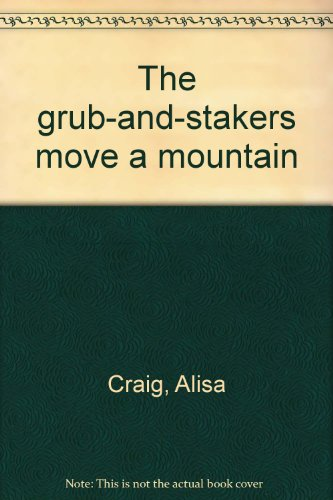 9780896212886: The grub-and-stakers move a mountain