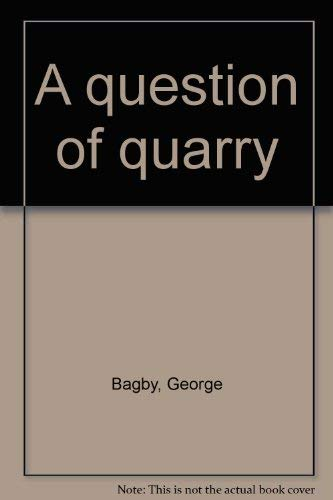 9780896213005: A question of quarry