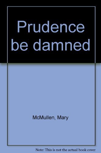 9780896213265: Prudence be damned