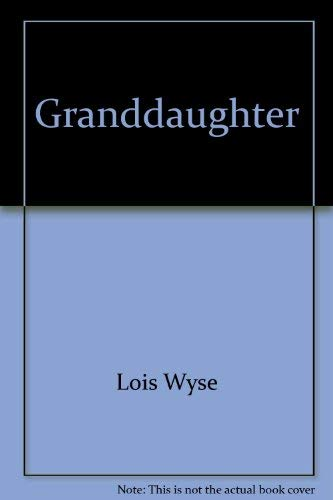 The Granddaughter: Lois Wyse