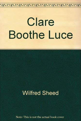 9780896213661: Clare Boothe Luce