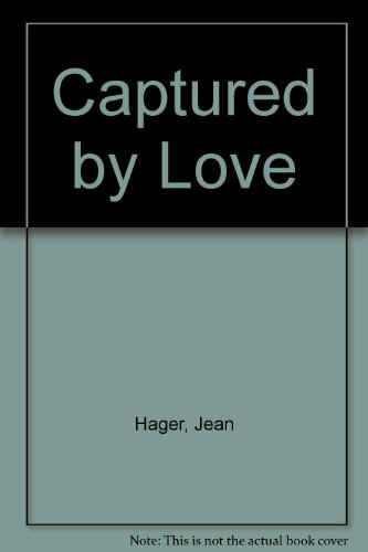 Captured by Love: Hager, Jean