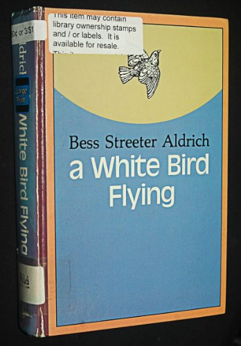 White Bird Flying: Aldrich, Bess Streeter