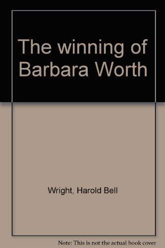 9780896214125: The winning of Barbara Worth