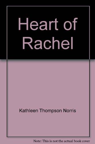 The heart of Rachael: Norris, Kathleen Thompson