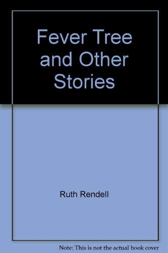 The fever tree and other stories: Rendell, Ruth