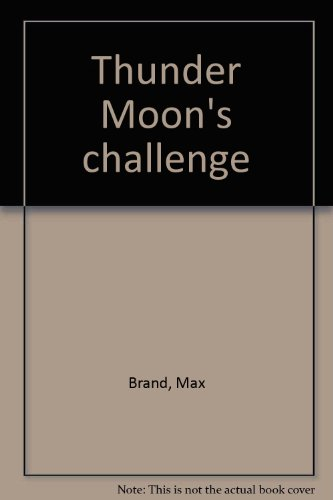 Thunder Moon's challenge: Brand, Max