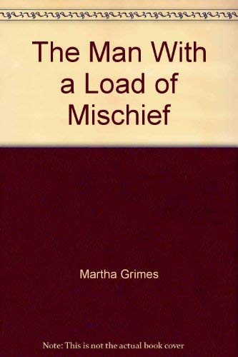 The man with a load of mischief: Martha Grimes