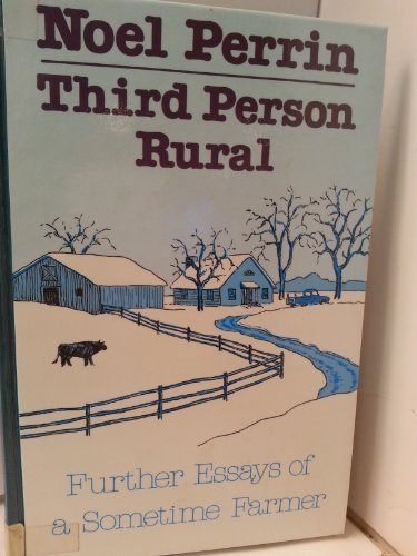 9780896215276: Third person rural: Further essays of a sometime farmer