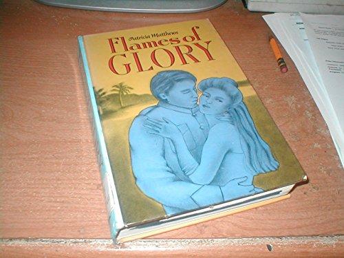 Flames of Glory: Matthews, Patricia