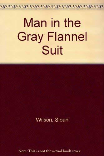 Man in the Gray Flannel Suit: Sloan Wilson