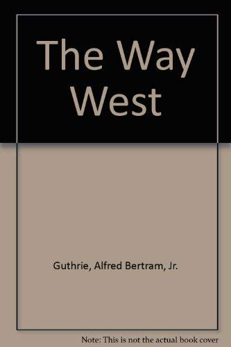 9780896215955: The Way West