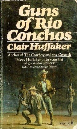 Guns of Rio Conchos (0896216063) by Huffaker, Clair