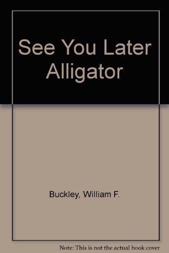 9780896216372: See You Later Alligator