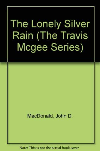 9780896216440: The Lonely Silver Rain (The Travis McGee Series)