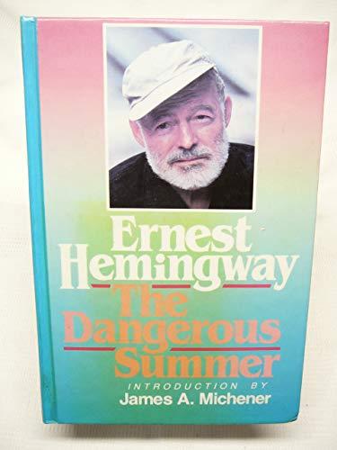 Dangerous Summer: Hemingway, Ernest