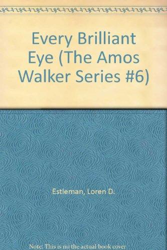 Every Brilliant Eye (The Amos Walker Series: Loren D. Estleman