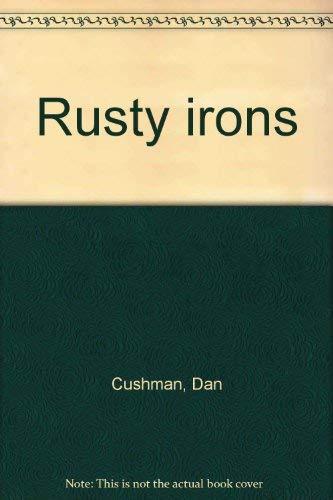 9780896216969: Rusty irons