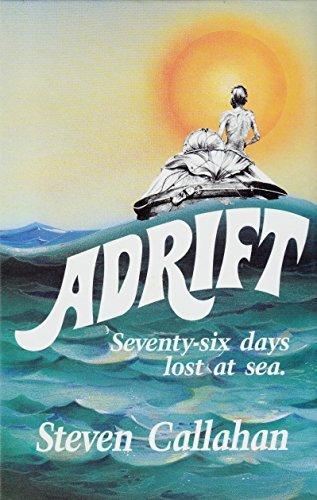 Adrift: Seventy-Six Days Lost at Sea: Callahan, Steven