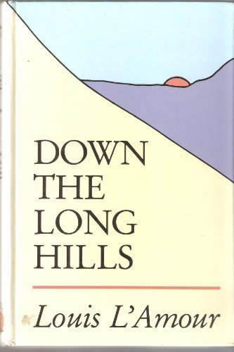 Down the Long Hills (0896217418) by Louis L'Amour