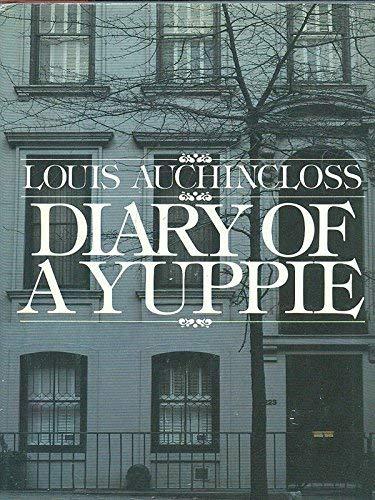 Diary of a Yuppie.: Auchincloss, Louis.