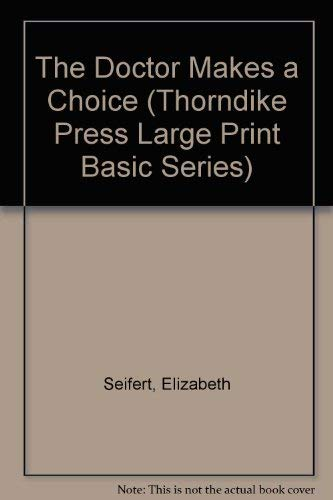 9780896217539: The Doctor Makes a Choice (Thorndike Press Large Print Basic Series)