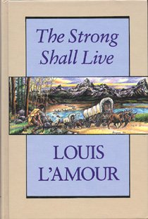 9780896217607: The Strong Shall Live (Thorndike Press Large Print Western Series)