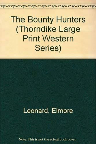 9780896217829: The Bounty Hunters (Thorndike Large Print Western Series)