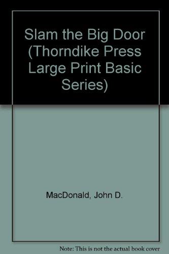 Slam the Big Door (Thorndike Press Large: MacDonald, John D.