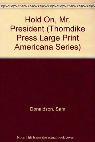 9780896218314: Hold On, Mr. President (Thorndike Press Large Print Americana Series)