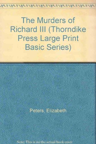 9780896219076: The Murders of Richard III (Thorndike Press Large Print Basic Series)