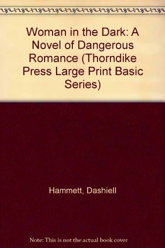 Woman in the Dark: A Novel of: Hammett, Dashiell