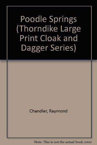 9780896219618: Poodle Springs (Thorndike Large Print Cloak & Dagger Series)