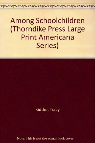 9780896219670: Among Schoolchildren (Thorndike Press Large Print Americana Series)
