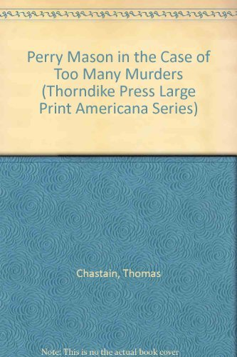 Perry Mason in the Case of Too Many Murders: Chastain, Thomas