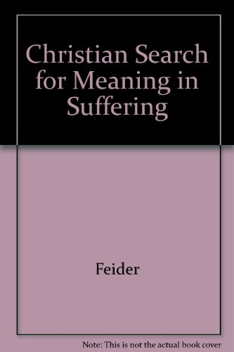 Christian Search for Meaning in Suffering [Paperback] by Feider,: Feider