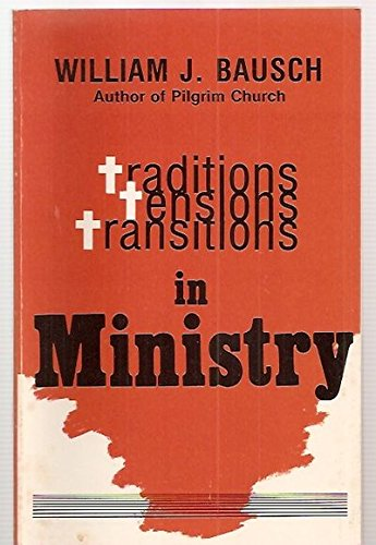 Ministry Traditions Tensions: Transitions in Ministry (0896221539) by Bausch, William J.
