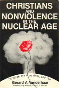 Christians and Nonviolence in the Nuclear Age: Gerard A. Vanderhaar;