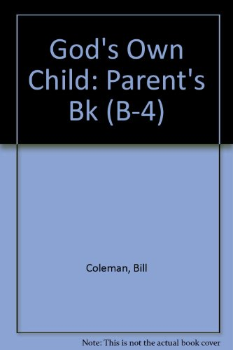 God's Own Child Parent's Book (B-4) (0896221881) by Wim Coleman; Patricia Coleman