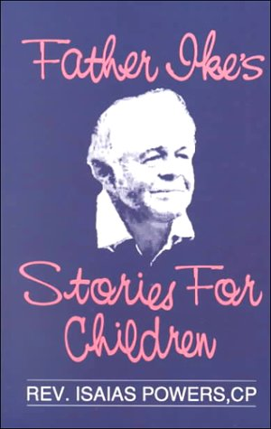 Father Ike's Stories for Children: Powers, Isaias