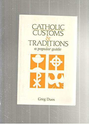 9780896224094: Catholic Customs and Traditions: A Popular Guide