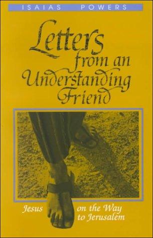 9780896224131: Letters from an Understanding Friend: Jesus on the Way to Jerusalem