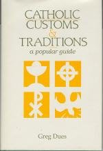 9780896224322: Catholic customs & traditions : a popular guide