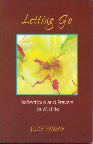 9780896224346: Letting Go: Reflections and Prayers for Midlife