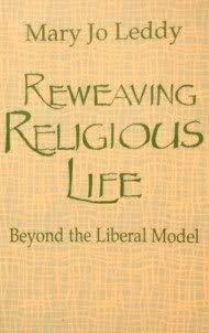 9780896224407: Reweaving Religious Life: Beyond the Liberal Model